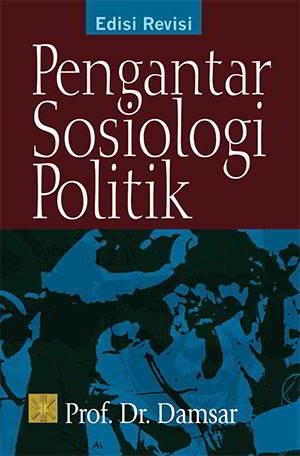 Pengantar Sosiologi Politik Penulis Prof. Dr. Damsar