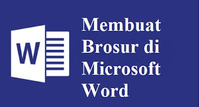 Inilah Cara Membuat Brosur di Microsoft Word