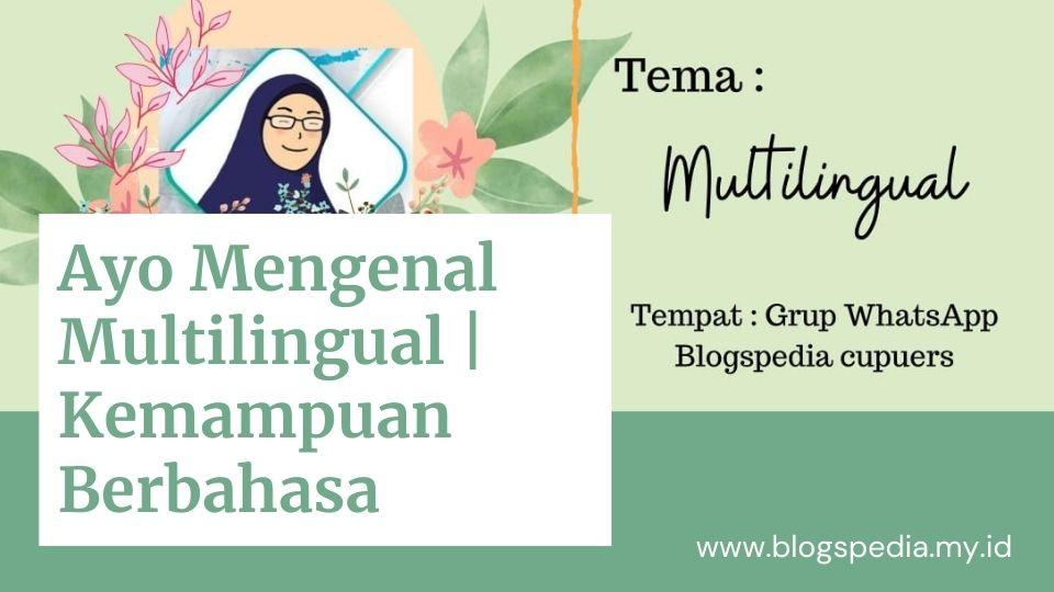 mengenal multilingual dan kemampuan berbahasa