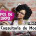CONSULTORIA DE MODA - Tipos Físicos - EM VÍDEO!!!!
