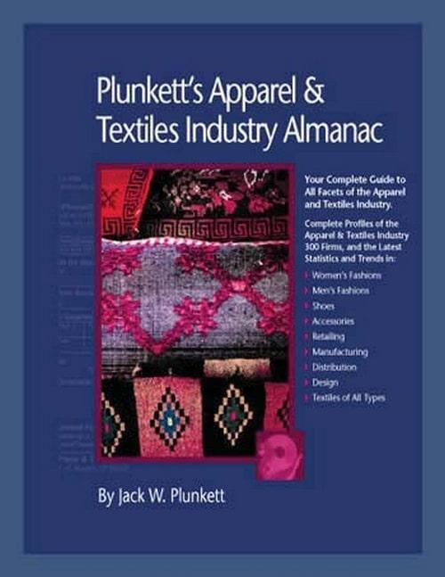 Plunkett's Apparel & Textiles Industry Almanac