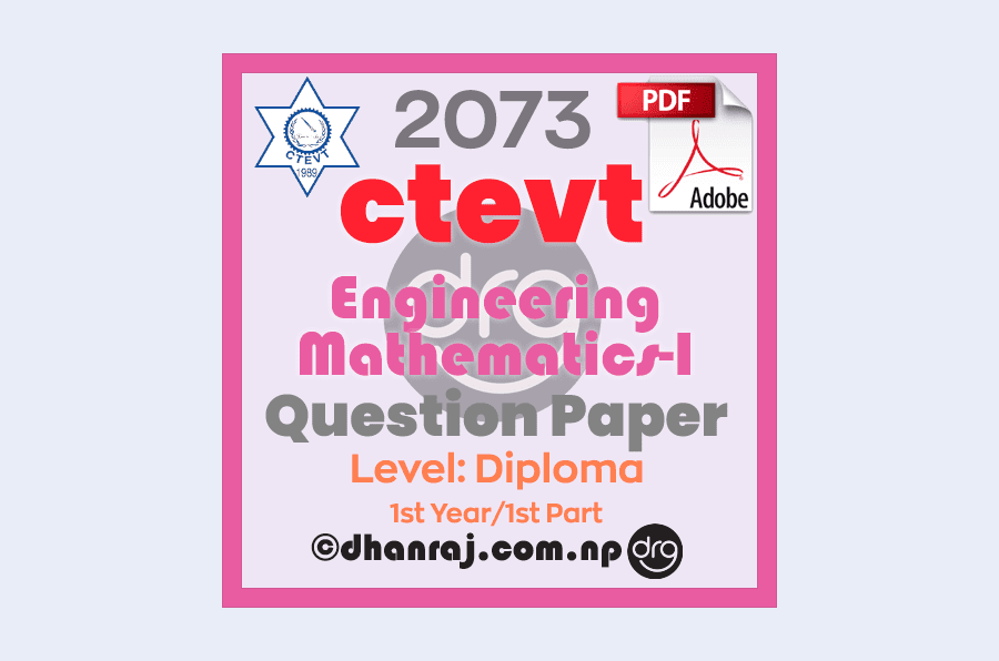 Engineering-Mathematics-I-Question-Paper-2073-CTEVT-Diploma-1st-Year-1st-Part