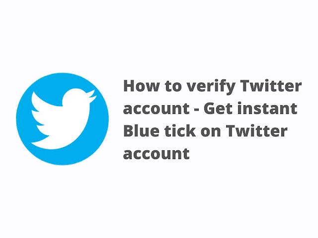 How to verify Twitter account | Get instant Blue tick on Twitter account