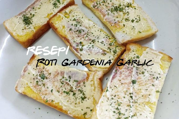 Resepi Roti Gardenia Garlic Sedap Weh!