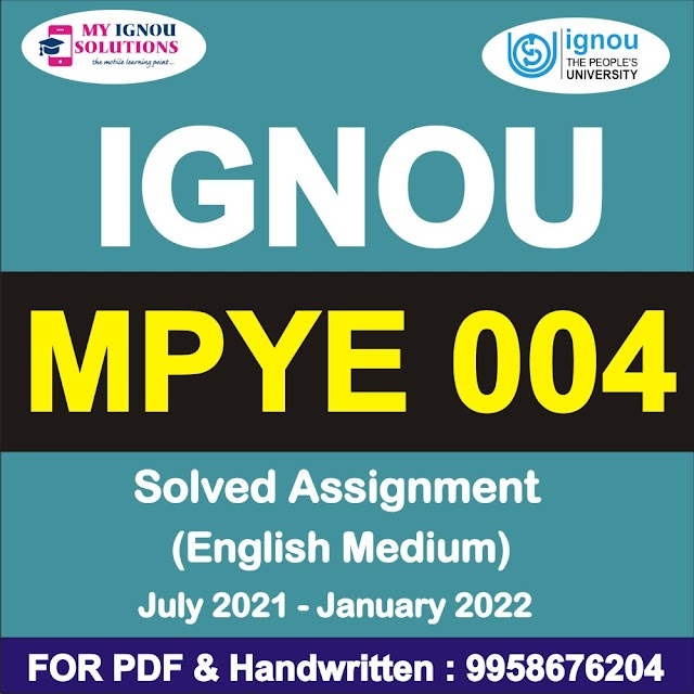 MPYE 004 Solved Assignment 2021-22