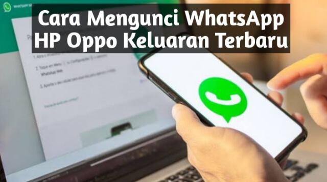 Cara Mengunci WhatsApp HP Oppo Keluaran Terbaru