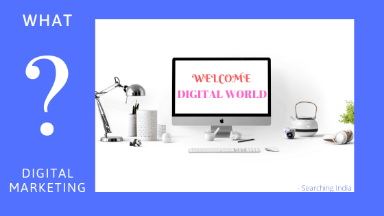 What is digital marketing Convert Your Business from physical to digital and enjoy