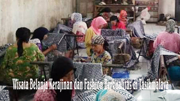 Wisata Belanja Kerajinan dan Fashion Berkualitas di Tasikmalaya