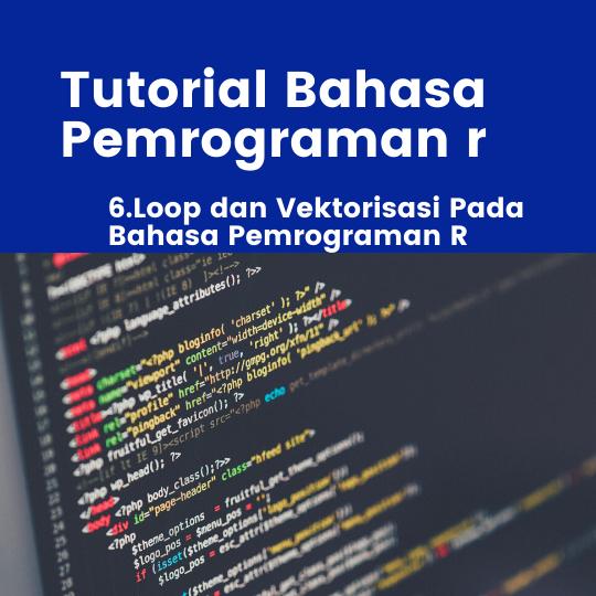 Loop dan Vektorisasi Pada Bahasa Pemrograman R
