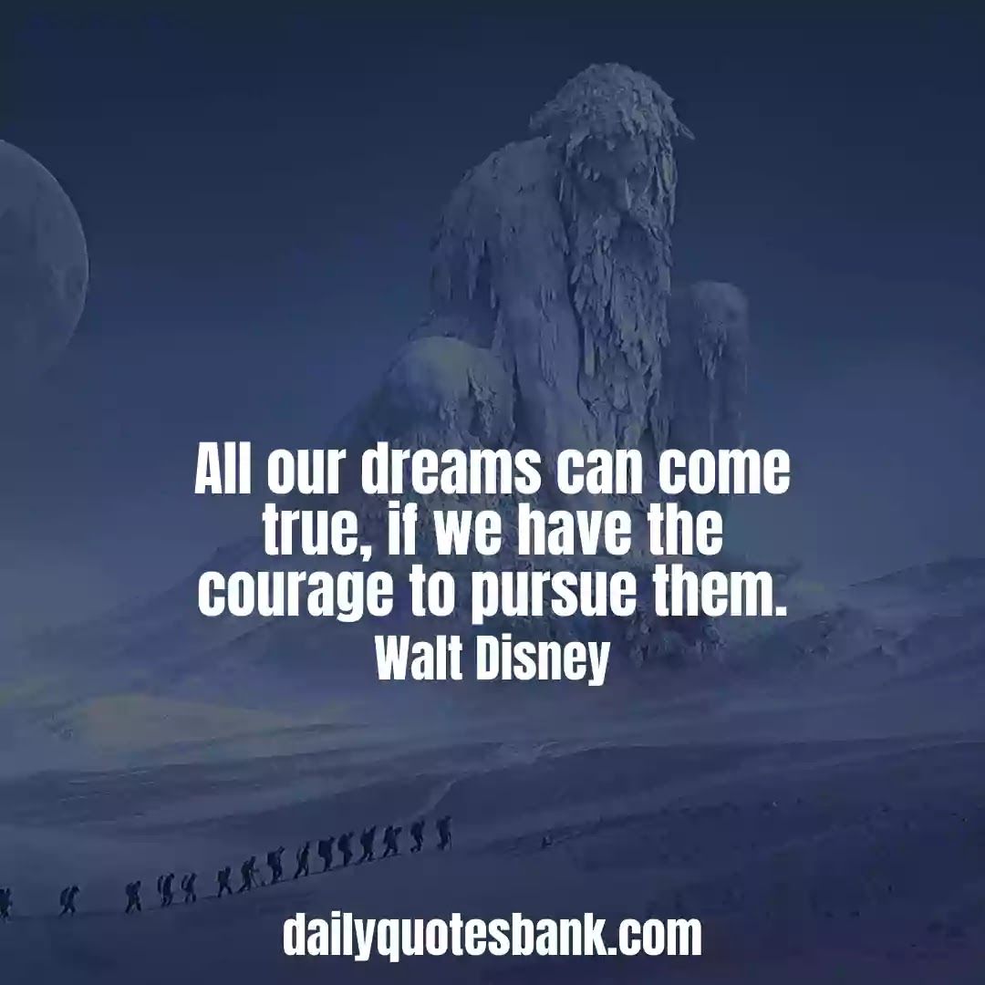 Walt Disney Quotes On Dream That Will Motivate Anyone Dreams