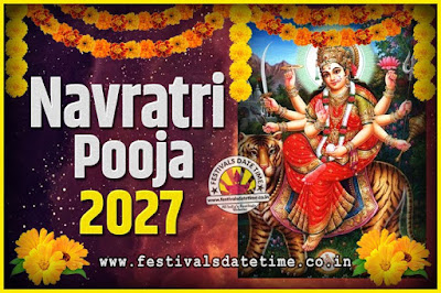 2027 Navratri Pooja Date and Time, 2027 Navratri Calendar
