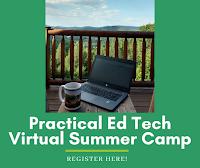 Ten Big Topics at the Practical Ed Tech Virtual Summer Camp