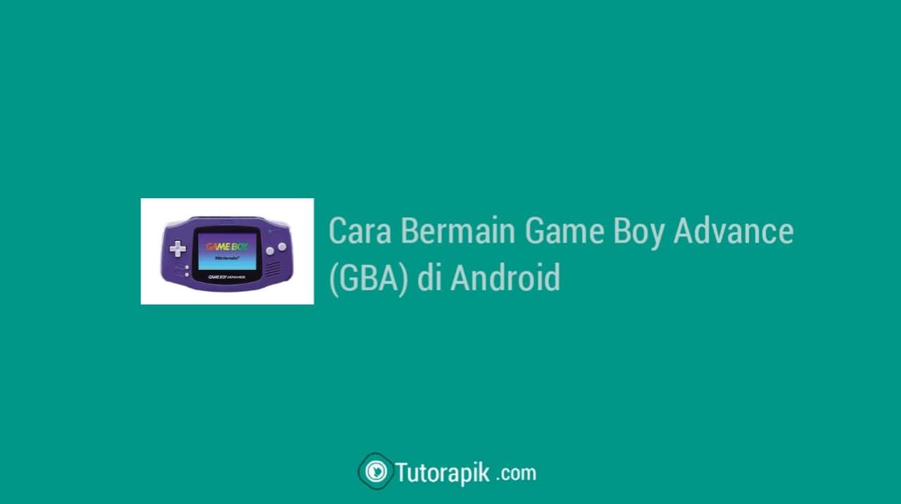 Cara Main Game Boy Advance (GBA) di Android
