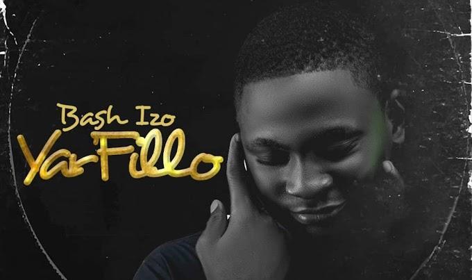 MUSIC : Bash Izo - Yar'Fillo
