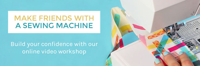Make Friends with a Sewing Machine - online workshop