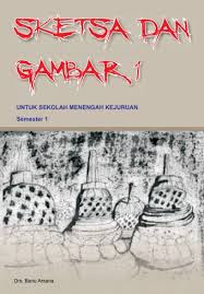Download  Buku Paket Mapel Sketsa dan Gambar 1 Kelas X Kurikulum 2013 PDF - Cerpen45