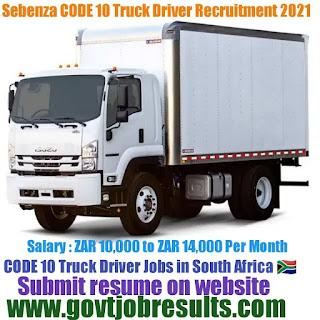 Sebenza General CODE 10 Truck Driver Recruitment 2021-22