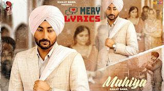 Mahiya By Ranjit Bawa - Lyrics