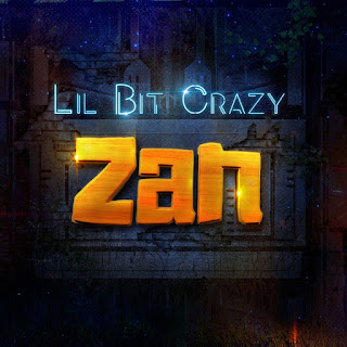 ZAN - Lil Bit Crazy MP3