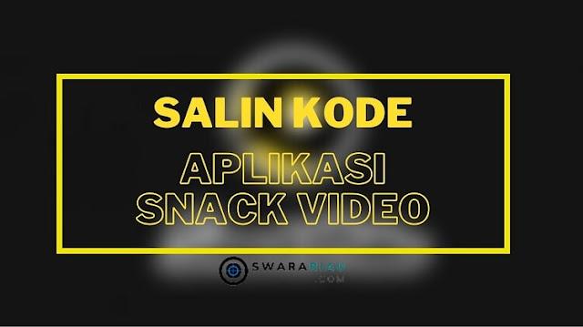 Masuk Aplikasi Snack Video lalu Salin Kode Undangan