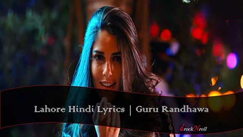 Lahore-Hindi-Lyrics-Guru-Randhawa