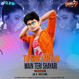 Tu Shayar Hai (Remix) - Dj Azib [NewDjsWorld.Com]