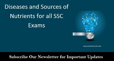 Diseases and Sources of Nutrients for all SSC Exams