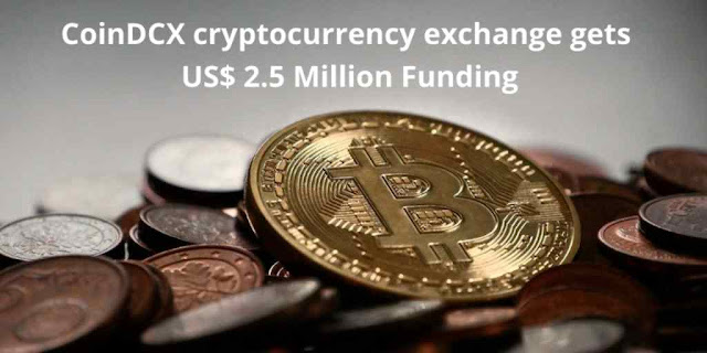 CoinDCX cryptocurrency exchange gets US$ 2.5 Million Funding