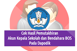 2 Langkah Cepat Cek Hasil Pemutakhiran Akun Kepala Sekolah dan Akun Bendahara Sekolah Terbaru