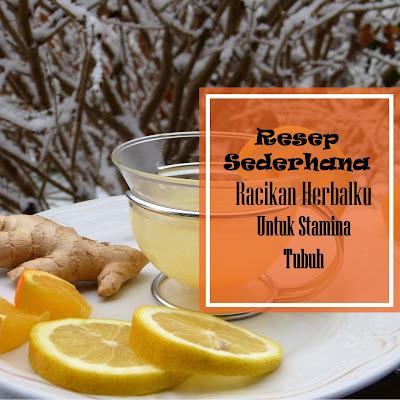 Resep Sederhana Racikan Herbalku Untuk Stamina Tubuh