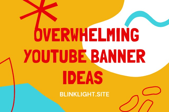 These Overwhelming Youtube Banner Ideas Will Impress You