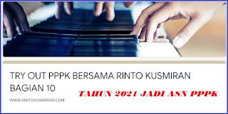 TRYOUT   PPPK GURU   BERSAMA WWW.RINTOKUSMIRAN.COM BAGIAN 10