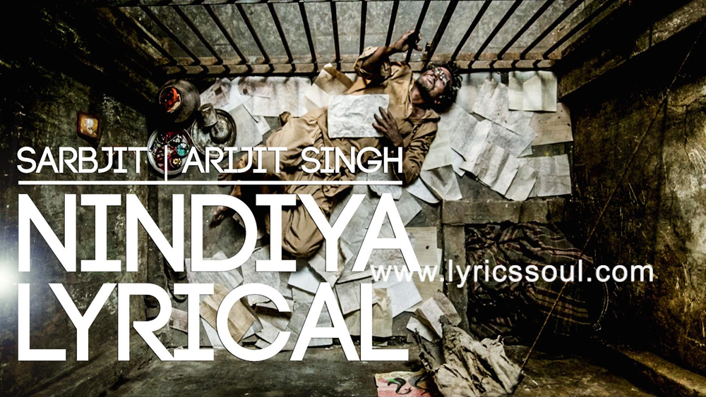 The Nindiya lyrics from 'Sarbjit', The song has been sung by Arijit Singh, , . featuring Aishwarya Rai Bachchan, Randeep Hooda, Richa Chadda, . The music has been composed by Shashi-Shivamm, , . The lyrics of Nindiya has been penned by Sandeep Singh,