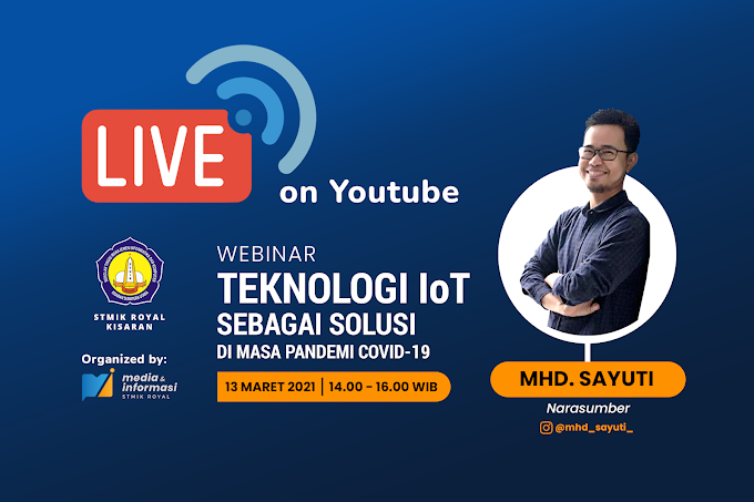 Live! Webinar Teknologi IoT Sebagai Solusi di Masa Pandemi Covid-19