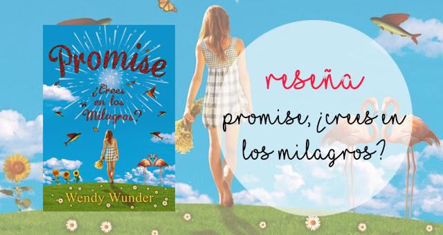 Promise, ¿crees en los milagros?, Wendy Wunder