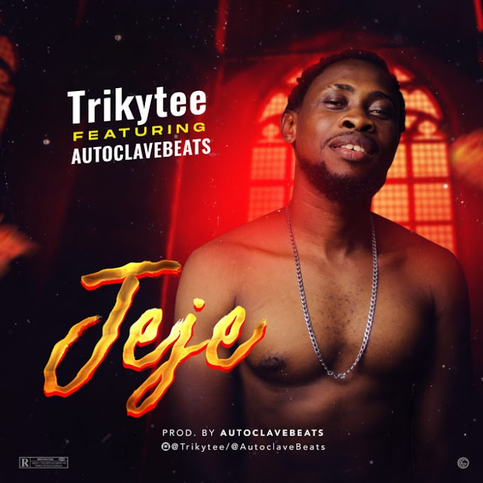 JEJEH - TrikyTee ft AutoclaveBeats
