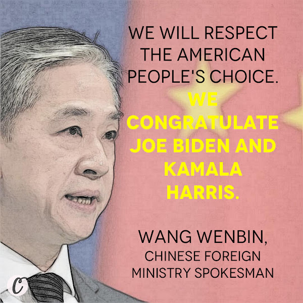 We will respect the American people's choice. We congratulate Joe Biden and Kamala Harris. — Wang Wenbin, Chinese Foreign Ministry spokesman