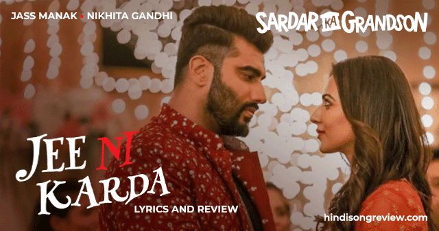 jee-ni-karda-song-lyrics-in-hindi-sardar-ka-grandson-jass-manak