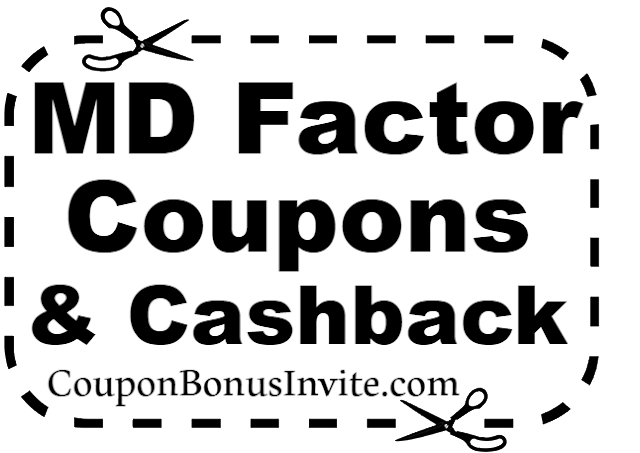 MD Factor Coupons, Discounts & Promo Code 2017-2018 May, June, July, August, September, October, November