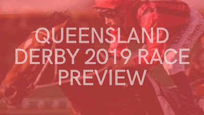 Queensland Derby 2019 Race Preview