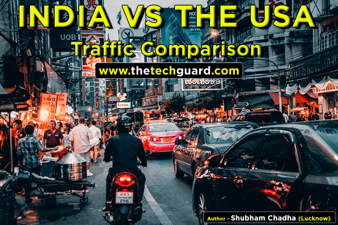 India vs the USA: Traffic Comparison Between India and Foreign Countries Chennai Street View of Traffic