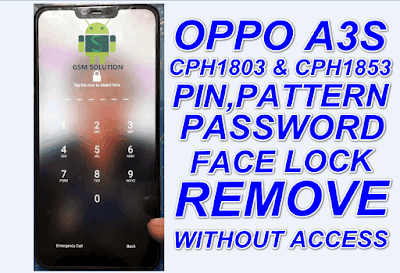 Oppo A3s CPH1803 & CPH1853 Pin,Pattern,Password & Face Lock Remove Without Access.