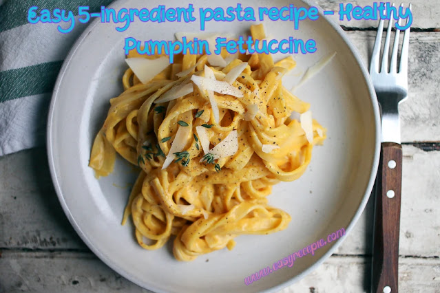 Easy 5-ingredient pasta recipe - Healthy Pumpkin Fettuccine