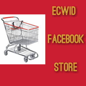 Ecwid Facebook Store – Facebook Buy And Sell | Open An Ecwid Account