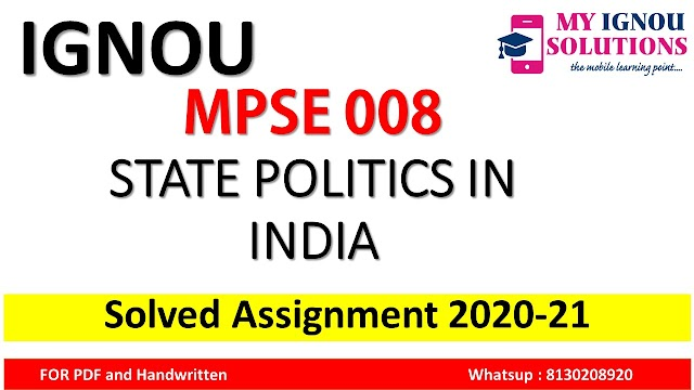 MPSE 008 STATE POLITICS IN INDIA  Solved Assignment 2020-21