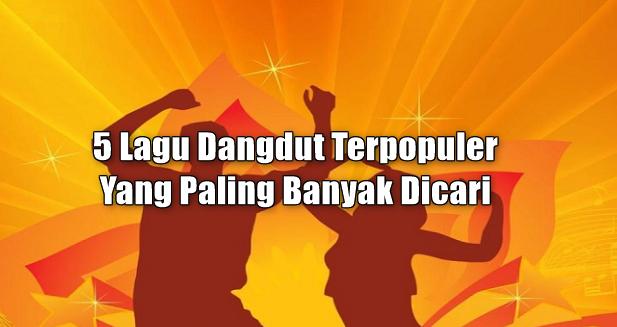 Dangdut, Dangdut Remix, 5 Penyanyi Lagu Dangdut Terpopuler Yang Paling Digemari Saat ini,5 Penyanyi Dangdut Paling Populer Dengan Lagu Terbarunya