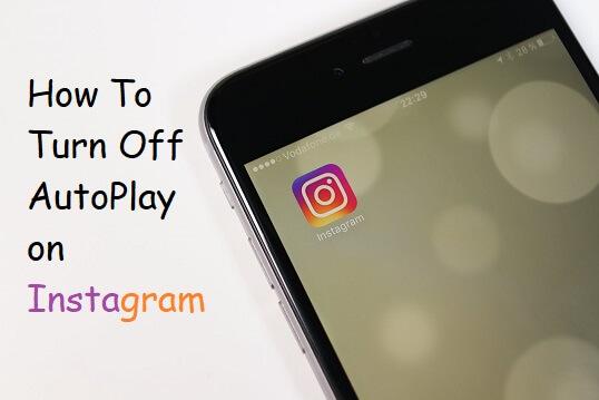Turn off autoplay instagram