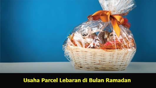 Usaha Parcel Lebaran di Bulan Ramadan