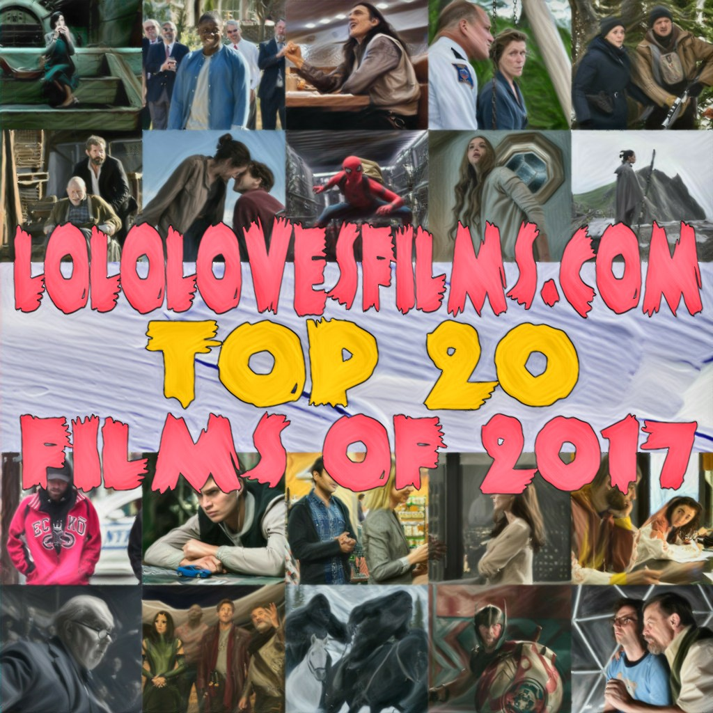 TOP 20 BEST MOVIES OF 2017!   Lolo Loves Films