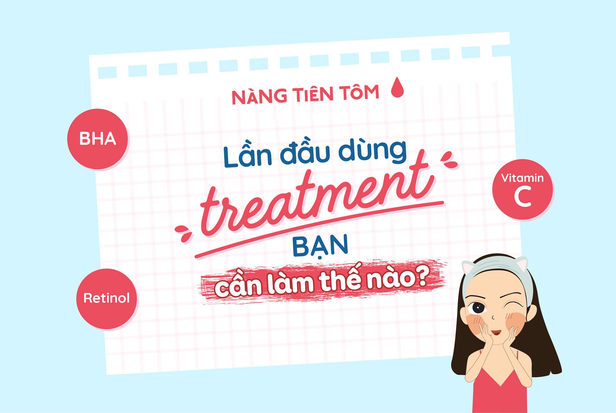 Bắt đầu sử dụng treatment như thế nào?